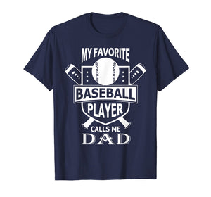 Mens My Favorite Baseball Player Calls Me DAD Shirt