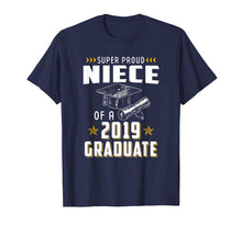 Afbeelding in Gallery-weergave laden, Super Proud Niece Of A 2019 Graduate Funny Shirt Graduation