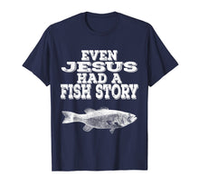 Afbeelding in Gallery-weergave laden, Even Jesus Had A Fish Story | Christian Fishing T Shirt Gift