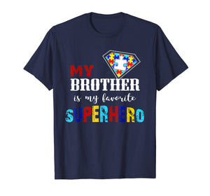 My Brother Is My Favorite Superhero - Autism t-shirt Gift