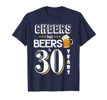 Afbeelding in Gallery-weergave laden, Cheers and Beers to 30 Years Shirt - Funny 30th Birthday Tee