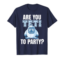 Afbeelding in Gallery-weergave laden, Are you Yeti to Party? Logo Party Funny Fun   Frase T-Shirt