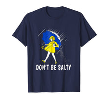 Afbeelding in Gallery-weergave laden, DON'T BE SALTY T-SHIRT