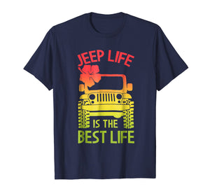 Jeep Life Best Life Shirt - Funny Jeep Gift for Jeep Drivers