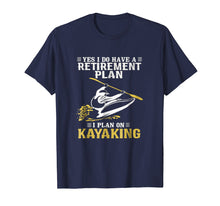 Afbeelding in Gallery-weergave laden, Kayaking - Do have a retirement plan plan on kayaking Shirt
