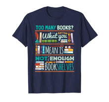 Afbeelding in Gallery-weergave laden, Too Many Books Not Enough Shelves Book Club T-Shirt