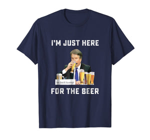 I'm Just Here For The Beer Still Like Beer T-Shirt Kavanaugh