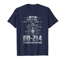 Afbeelding in Gallery-weergave laden, I Dont Have A PHD but I Do Have A DD-214 T Shirt Veterant