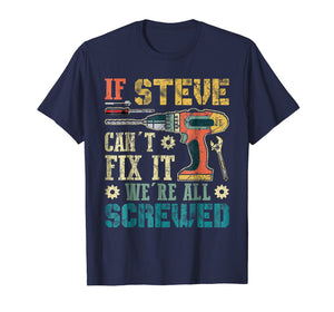 If STEVE Can't Fix it We're All Screwed Vintage T-Shirt