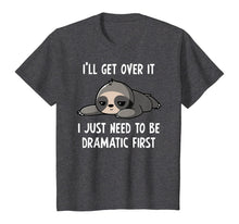 Afbeelding in Gallery-weergave laden, Sloth I'll Get Over It Just Need To Be Dramatic First Humor T-Shirt
