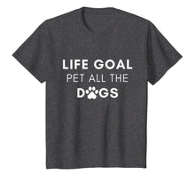 Afbeelding in Gallery-weergave laden, Life Goal Pet All The Dogs T-Shirt - Pet Lover Gift Shirt