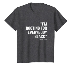 I'M ROOTING FOR EVERYBODY BLACK T-Shirt BLM Power Tee Shirt