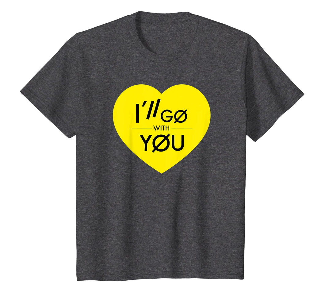 I'll Go With You TOP Yellow Heart Love T-Shirt