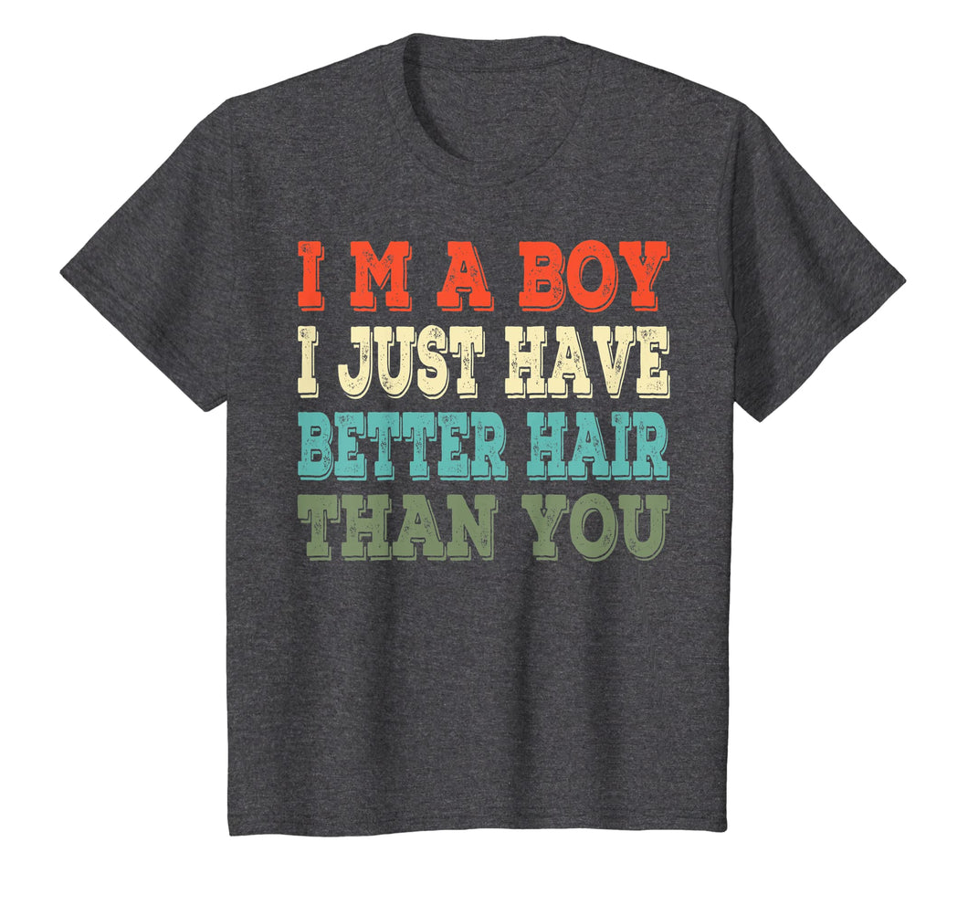 I'm a boy i just have better hair than you Vintage T-shirt