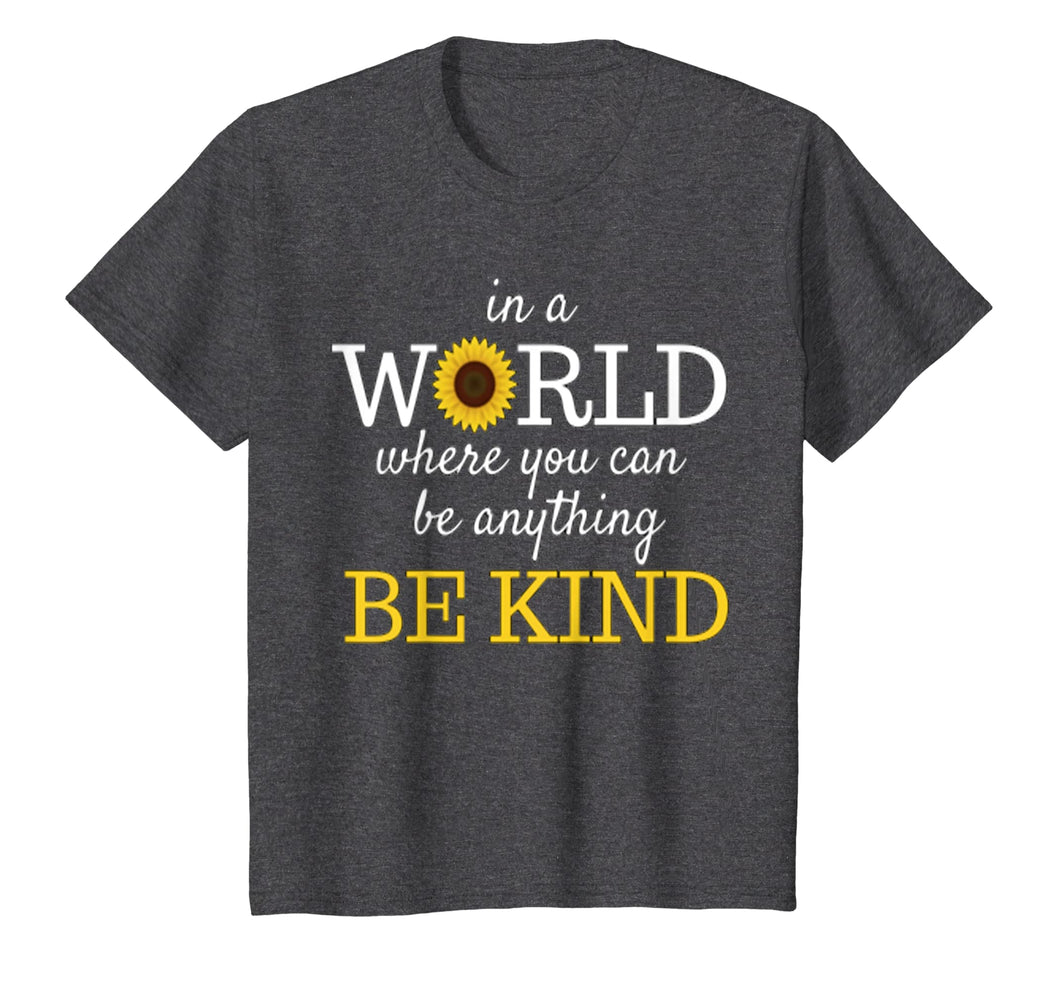 In A World Where You Can Be Anything Be Kind Autism T-Shirt