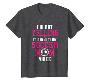 I'm Not Yelling This Is My Soccer Mom Voice Cheer T-Shirt