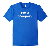Afbeelding in Gallery-weergave laden, I'm a Keeper T-Shirt