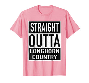 Straight Outta Longhorn Country - Texas