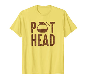 Pot Head Coffee Lovers T-Shirt