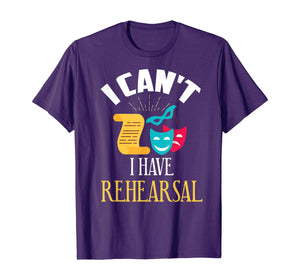 Theatre Rehearsal Shirt Funny Acting Rehearsal Actor Gift T-Shirt