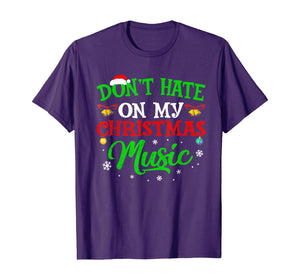 Ugly Christmas Don_t Hate On My Christmas Music T-Shirt