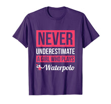 Afbeelding in Gallery-weergave laden, Never Underestimate A Girl Who Plays Waterpolo T-Shirt Women
