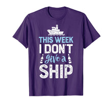 Afbeelding in Gallery-weergave laden, This Week I Don't Give A Ship T shirt Cruise Trip Vacation