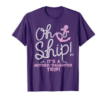 Afbeelding in Gallery-weergave laden, Oh Ship it's a Mother Daughter Trip - Cruise Shirts