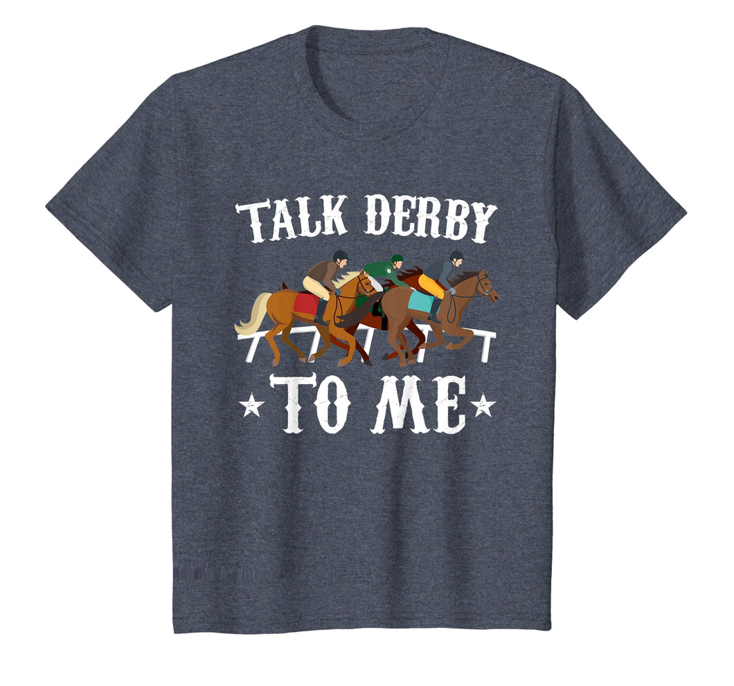 Talk Derby To Me T Shirt Horse Racing Gift