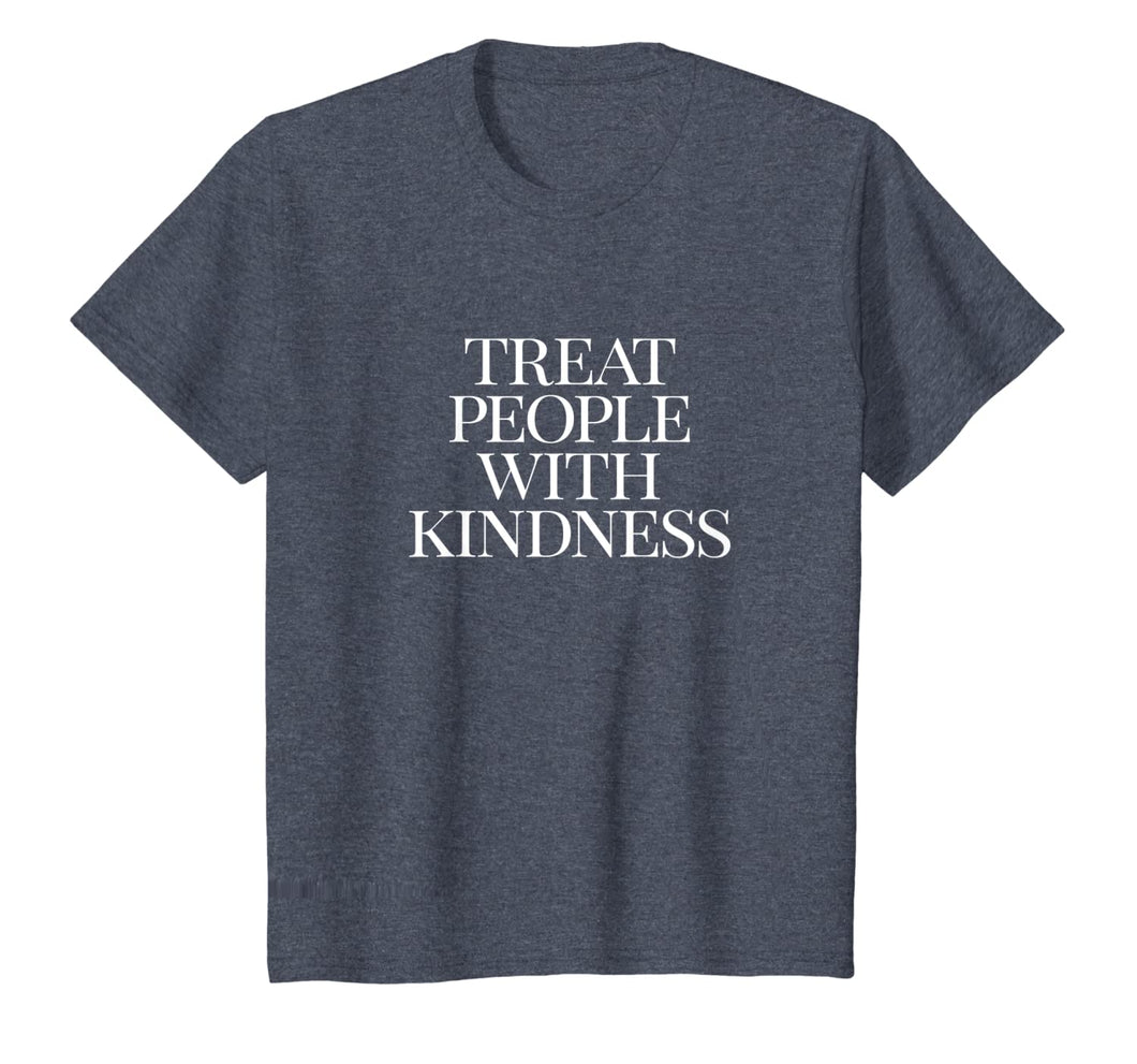Treat People with Kindness T-shirt T-Shirt