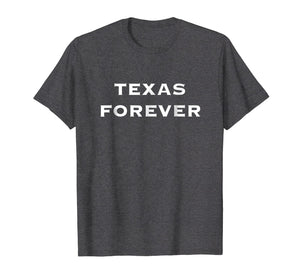 Texas Forever w/ State of Texas Flag on Back T-Shirt