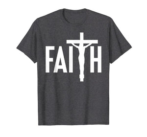 Faith Jesus Cross Crucifix Christian Catholic T Shirt