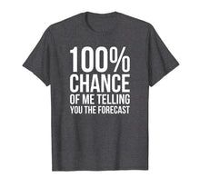 Afbeelding in Gallery-weergave laden, 100% Chance Funny Weatherman Shirt For Weather Man