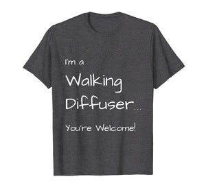 I'm a Walking Diffuser You're Welcome! doTERRA T-shirt