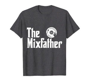 The Mix Father Funny Disk Jockey DJ T-Shirt Gift