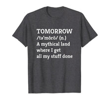 Afbeelding in Gallery-weergave laden, Procrastination T-Shirt Tomorrow Mythical Land Funny Gift