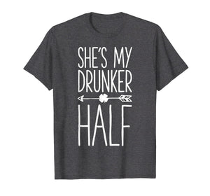 St Patricks Day Couple Shirt She's My Drunker Half Matching