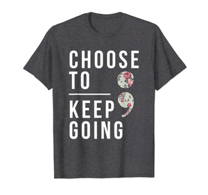 Suicide Prevention Choose To Keep Going Semicolon T-Shirt