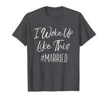Afbeelding in Gallery-weergave laden, I Woke Up Like This #married T-Shirt Bridal Shower Gift