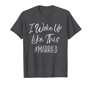I Woke Up Like This #married T-Shirt Bridal Shower Gift