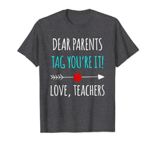 Afbeelding in Gallery-weergave laden, Dear Parents Tag You're It Love Teachers TShirt Funny Gift