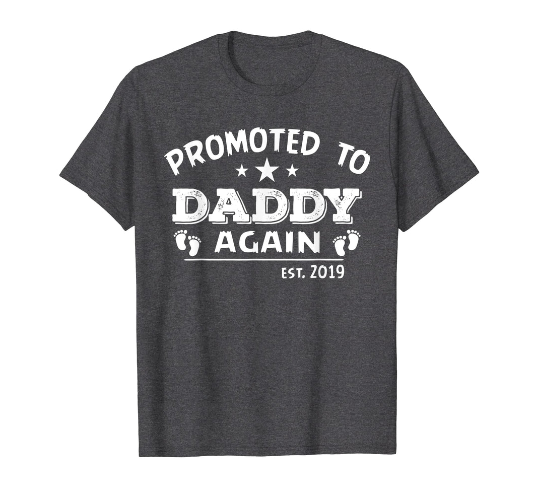 Promoted To Daddy Again Est.2019 T-shirt Funny Father's Day