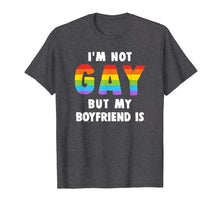 Afbeelding in Gallery-weergave laden, I'm Not Gay But My Boyfriend Is Gay Pride Shirt Men