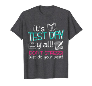 Test Day Teacher Testing Exam End of Year T-Shirt