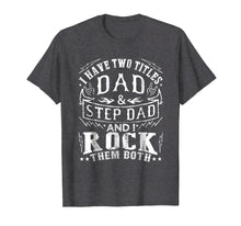 Afbeelding in Gallery-weergave laden, Mens I Have Two Titles Dad And Step Dad - Fathers Day Shirt