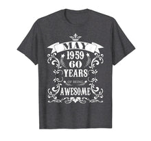 Afbeelding in Gallery-weergave laden, 60th Birthday Gift - Awesome Born in May 1959 T-Shirt