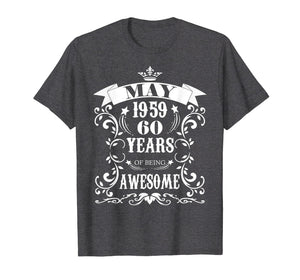 60th Birthday Gift - Awesome Born in May 1959 T-Shirt