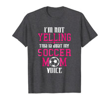 Afbeelding in Gallery-weergave laden, I'm Not Yelling This Is My Soccer Mom Voice Cheer T-Shirt