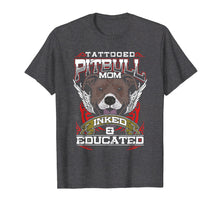 Afbeelding in Gallery-weergave laden, Tattooed Pitbull Mom T-Shirt Inked and Educated Shirt Gift