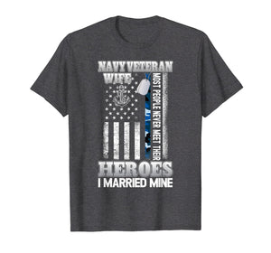 Navy Veteran Wife T Shirt | Pride Military Wife- I Married